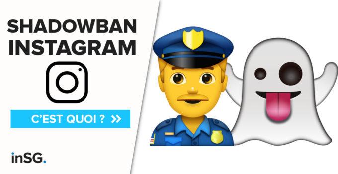 Instagram Shadowban, que faire ? Comment sortir de cette pénalité Instagram en 2021 ?
