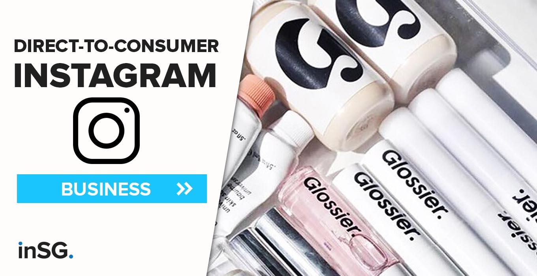 Direct to consumer, les exemples de D2C sur Instagram