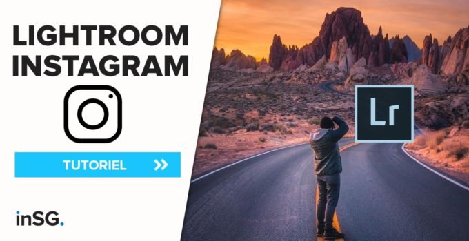 Comment utiliser Lightroom pour Instagram ?
