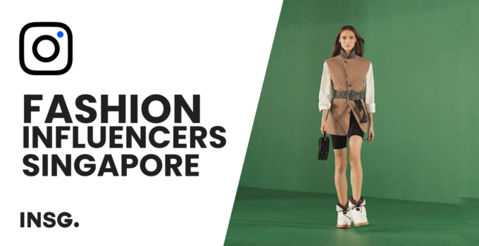 Top 10 Fashion Influencers in Singapore. The 2021 Best Models List
