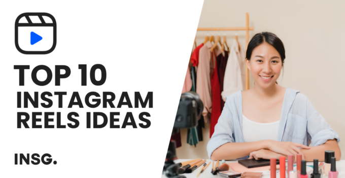 10 best ways to use Instagram Reels in 2021 to gain more Followers for your Brand – The definitive guide