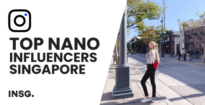 Top 10 best Nano influencers in Singapore, who you need to follow in 2021